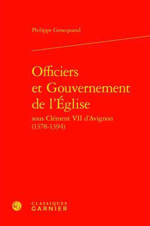 Officiers et gouvernement de l'Eglise sous Clément VII d'Avignon (1378-1394)