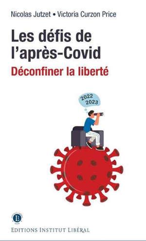Les défis de l'après-Covid : déconfiner la liberté