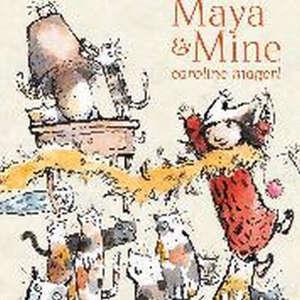 Maya & Mine
