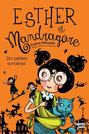 Esther et Mandragore. Dix petites sorcières