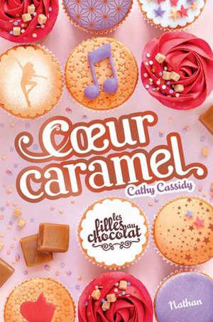 Les filles au chocolat. Vol. 8. Coeur caramel