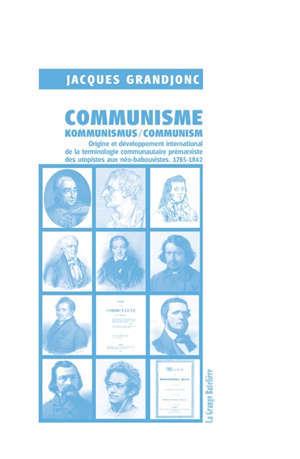 Communisme, Kommunismus, communism : origine et développement international de la terminologie communautaire prémarxiste des utopistes aux néo-babouvistes : 1785-1842