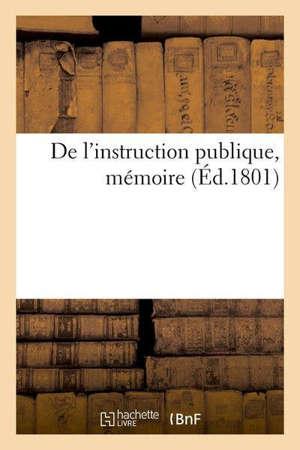 De l'instruction publique, mémoire présenté au gouvernement au nom de la ville de Mayence