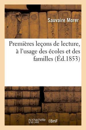 Premières leçons de lecture, à l'usage des écoles et des familles