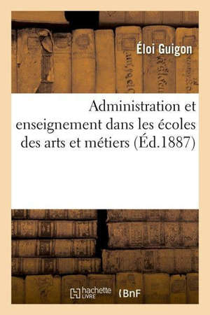 Administration et enseignement dans les écoles des arts et métiers Enseignement professionnel