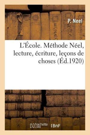 L'École. Méthode Néel, lecture, écriture, leçons de choses