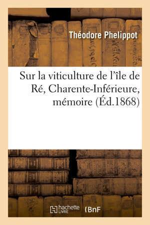 Sur la viticulture de l'île de Ré, Charente-Inférieure, mémoire