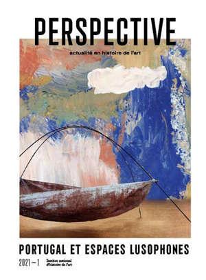 Perspective, n° 1 (2021). Portugal et espaces lusophones
