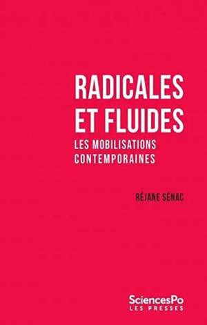 Radicales et fluides : les mobilisations contemporaines