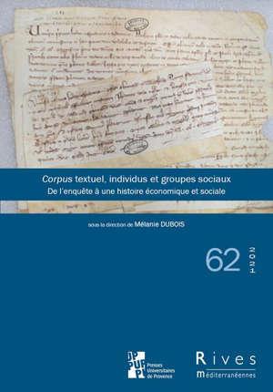 Rives méditerranéennes, n° 62. Corpus textuel, individus et groupes sociaux : de l'enquête à une histoire économique et sociale
