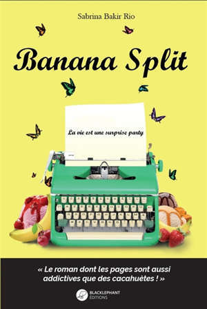 Banana split : la vie est une surprise party