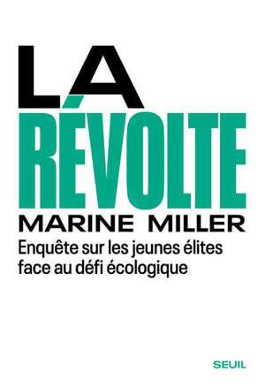La révolte : enquête sur les jeunes élites face au défi écologique