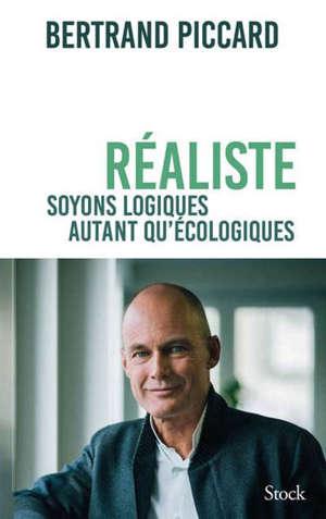 Réaliste : soyons logiques autant qu'écologiques