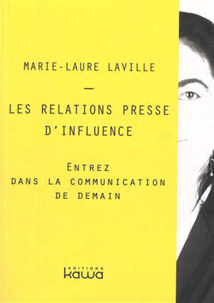 Les relations presse d'influence : entrez dans la communication de demain