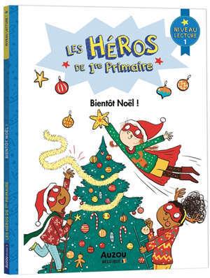 Les héros de 1re primaire. Bientôt Noël ! : niveau 1