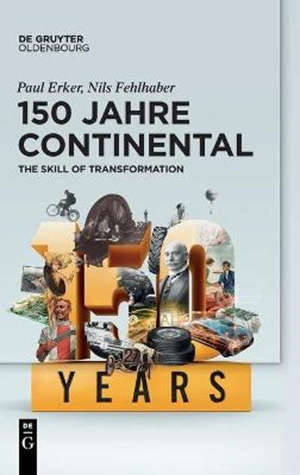 150 Jahre Continental : The Skill of Transformation