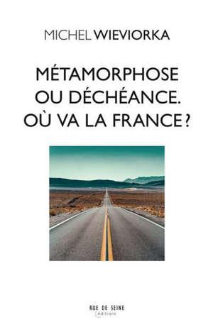 Métamorphose ou déchéance : où va la France ?