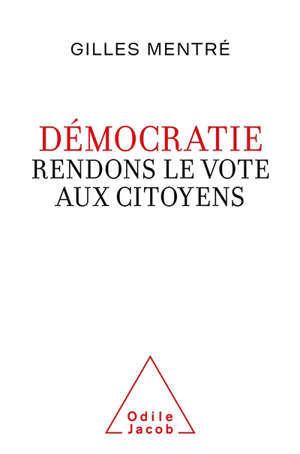 Démocratie : rendons le vote aux citoyens