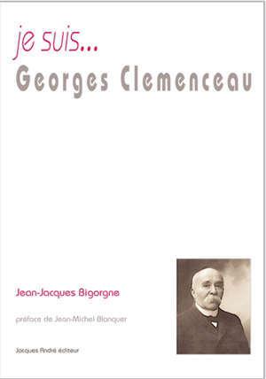 Je suis... Georges Clemenceau