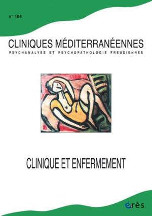 Cliniques méditerranéennes, n° 104. Clinique et enfermement ?