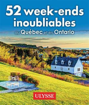 52 week-ends au Québec et en Ontario