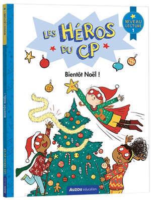 Les héros du CP. Bientôt Noël ! : niveau lecture 1