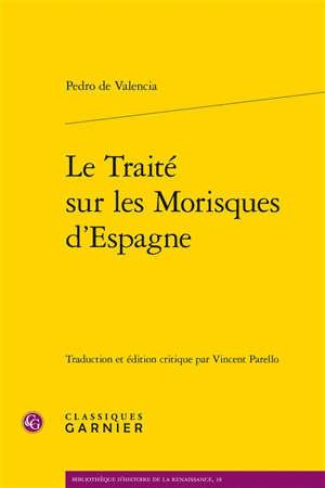 Le traité sur les Morisques d'Espagne