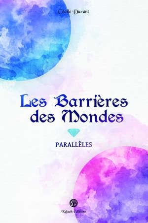 Les Barrières des Mondes Parallèles