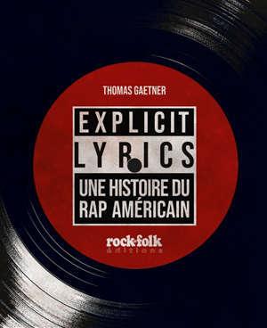 Explicit lyrics : une histoire du rap américain