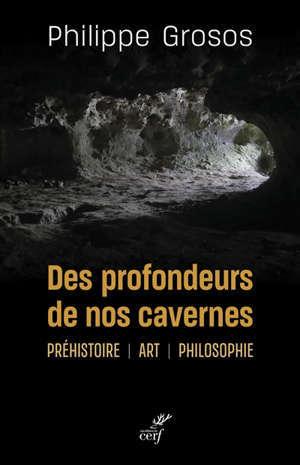 Des profondeurs de nos cavernes