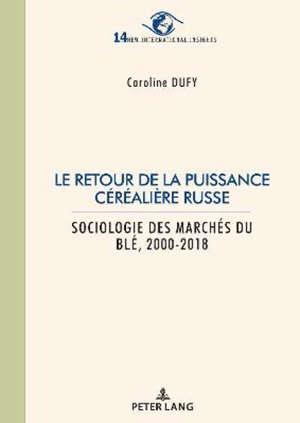 Le retour de la puissance céréalière russe : sociologie des marchés du blé, 2000-2018