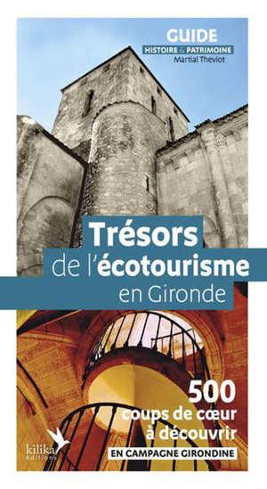 Trésors de l'écotourisme en Gironde : 500 coups de coeur à découvrir en campagne girondine