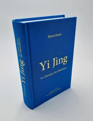 Yi Jing : le classique des mutations