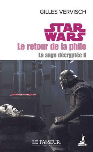 La saga décryptée. Vol. 2. Star Wars : le retour de la philo