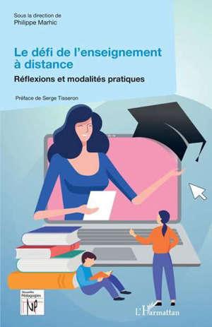 Le défi de l'enseignement à distance Réflexions et modalités pratiques
