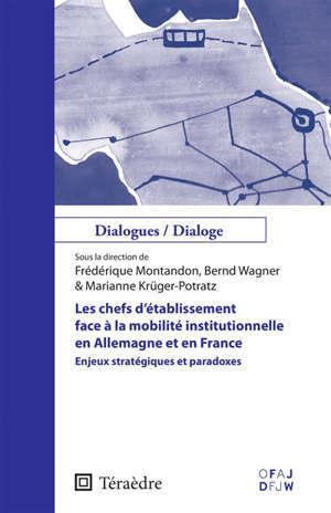 Les chefs d'établissement face à la mobilité institutionnelle en Allemagne et en France : enjeux stratégiques et paradoxes