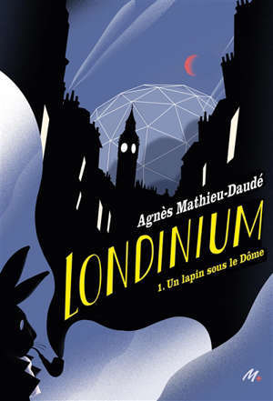 Londinium. Vol. 1. Un lapin sous le Dôme