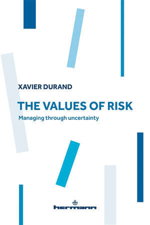 The values of risk : managing through uncertainty