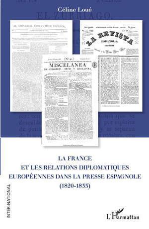 La France et les relations diplomatiques européennes dans la presse espagnole (1820-1833)