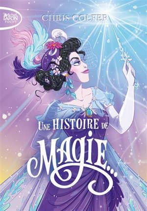 Une histoire de magie.... Vol. 1