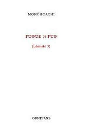Lémistè. Vol. 3. Fugue vs fug