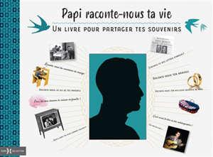 Papi, raconte-nous ta vie : un livre pour partager tes souvenirs