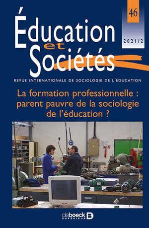 Éducation et Sociétés 2021/2 - 46 - La formation professionnelle : parent pauvre de la sociologie de