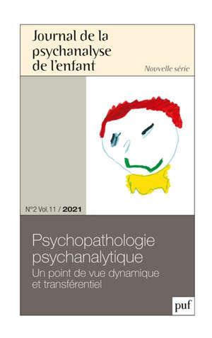 Journal de la psychanalyse de l'enfant, n° 2 (2021). Psychopathologie psychanalytique : un point de vue dynamique et transréférentiel