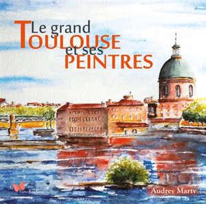 Le grand Toulouse et ses peintres