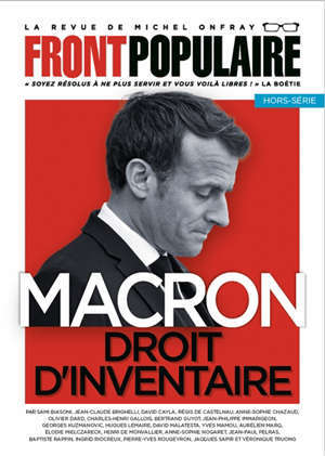 Front populaire, hors-série. Macron : droit d'inventaire