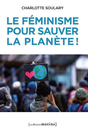 Le féminisme pour sauver la planète !