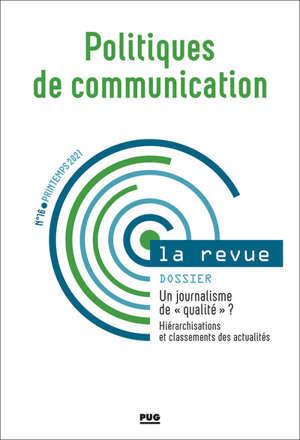 Politiques de communication, la revue, n° 16. Un journalisme de qualité ? : hiérarchisations et classements des actualités
