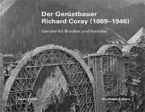 Der GerUstbauer Richard Coray (1869-1946) /allemand