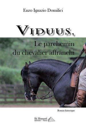 Viduus, le parchemin du chevalier affranchi : roman historique